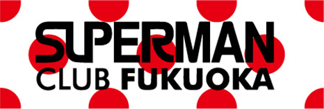 SUPERMAN CLUB FUKUOKA